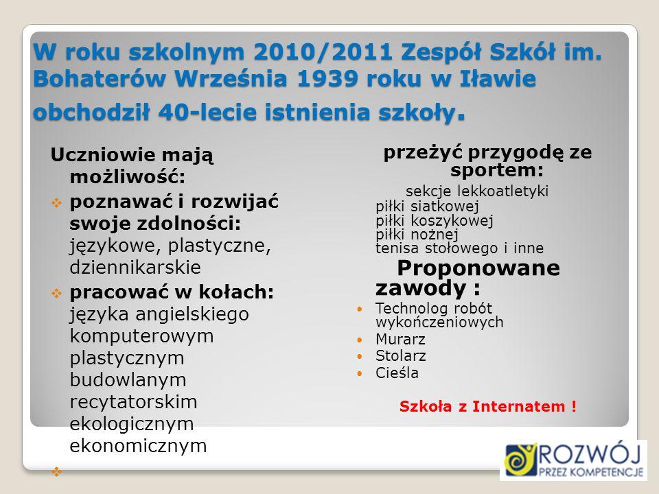 W roku szkolnym 2010/2011 Zespół Szkół im. Bohaterów Września 1939 roku w Iławie obchodził 40-lecie istnienia szkoły. W roku szkolnym 2010/2011 Zespół