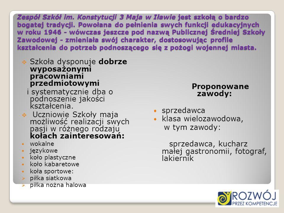 Zespół Szkół im. Konstytucji 3 Maja w Iławie jest szkołą o bardzo bogatej tradycji. Powołana do pełnienia swych funkcji edukacyjnych w roku 1946 - wów