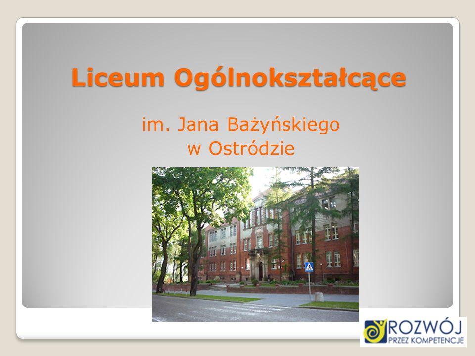 Liceum Ogólnokształcące im. Jana Bażyńskiego w Ostródzie