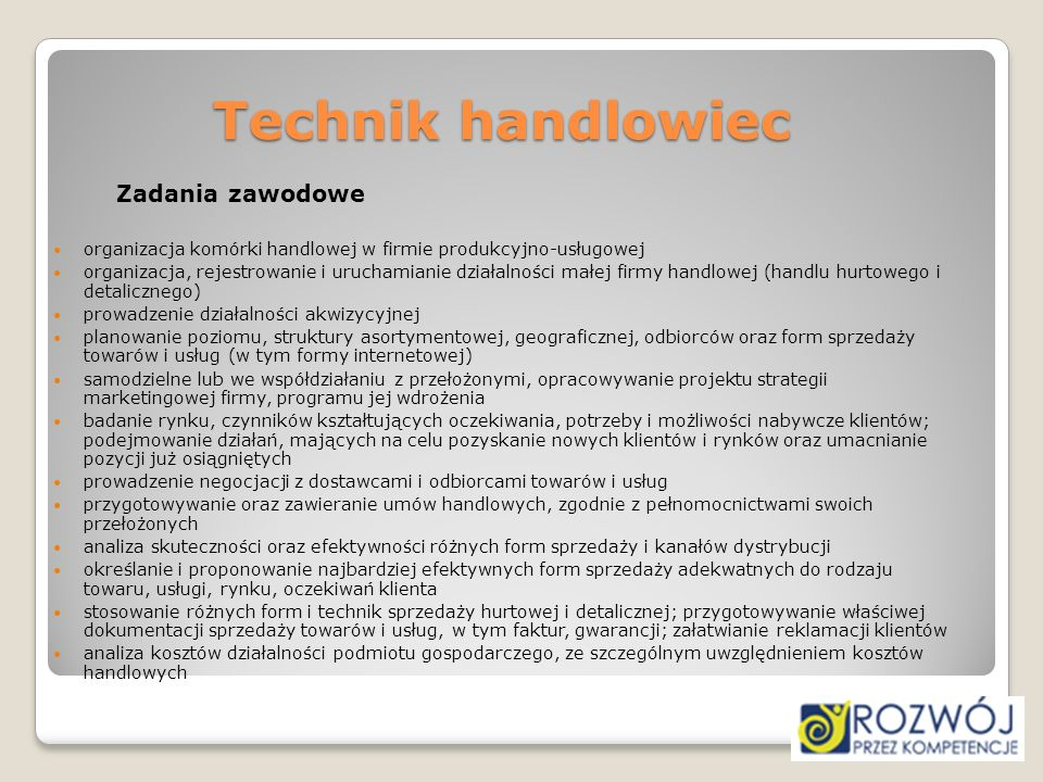 Technik handlowiec Zadania zawodowe organizacja komórki handlowej w firmie produkcyjno-usługowej organizacja, rejestrowanie i uruchamianie działalnośc