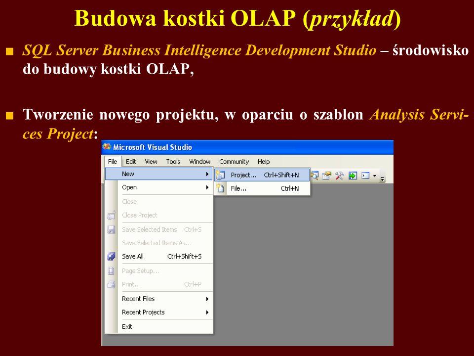 Budowa kostki OLAP (przykład) SQL Server Business Intelligence Development Studio – środowisko do budowy kostki OLAP, Tworzenie nowego projektu, w oparciu o szablon Analysis Servi- ces Project: