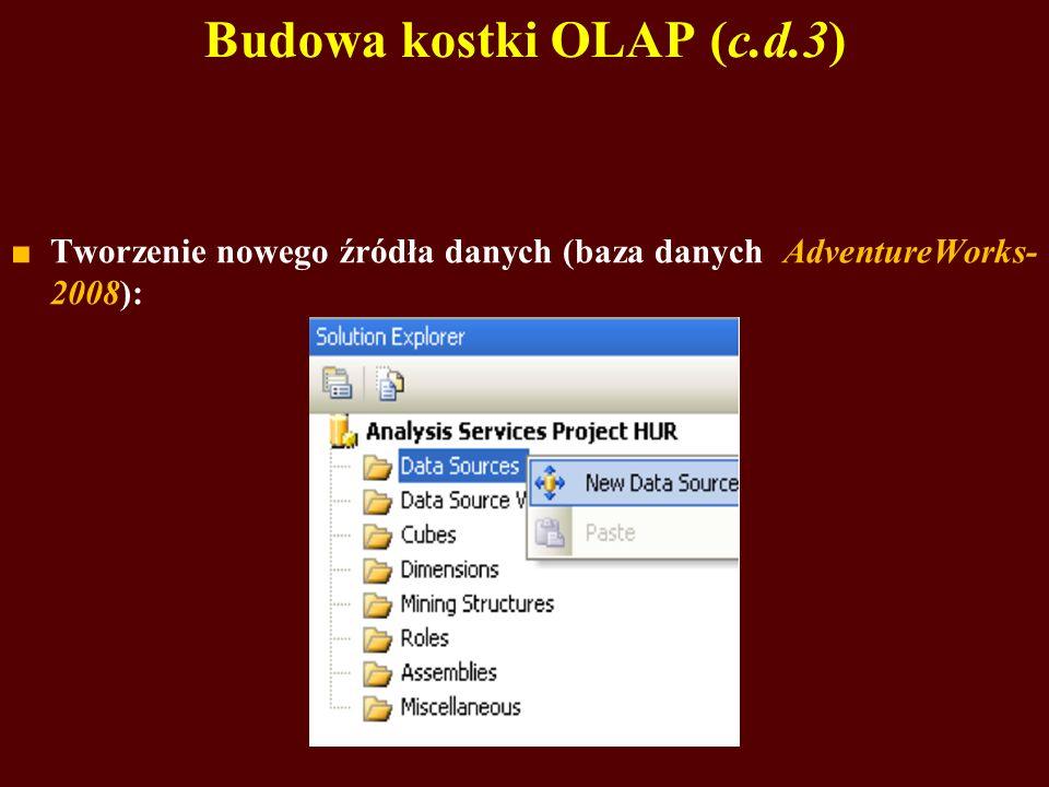 Budowa kostki OLAP (c.d.3) Tworzenie nowego źródła danych (baza danych AdventureWorks- 2008):