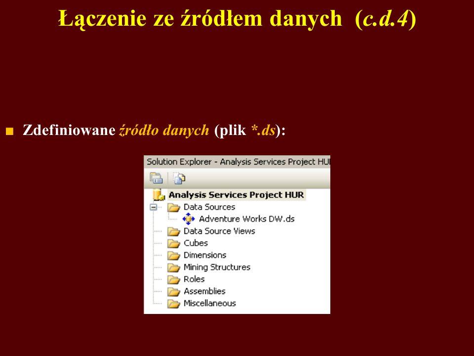 Łączenie ze źródłem danych (c.d.4) Zdefiniowane źródło danych (plik *.ds):