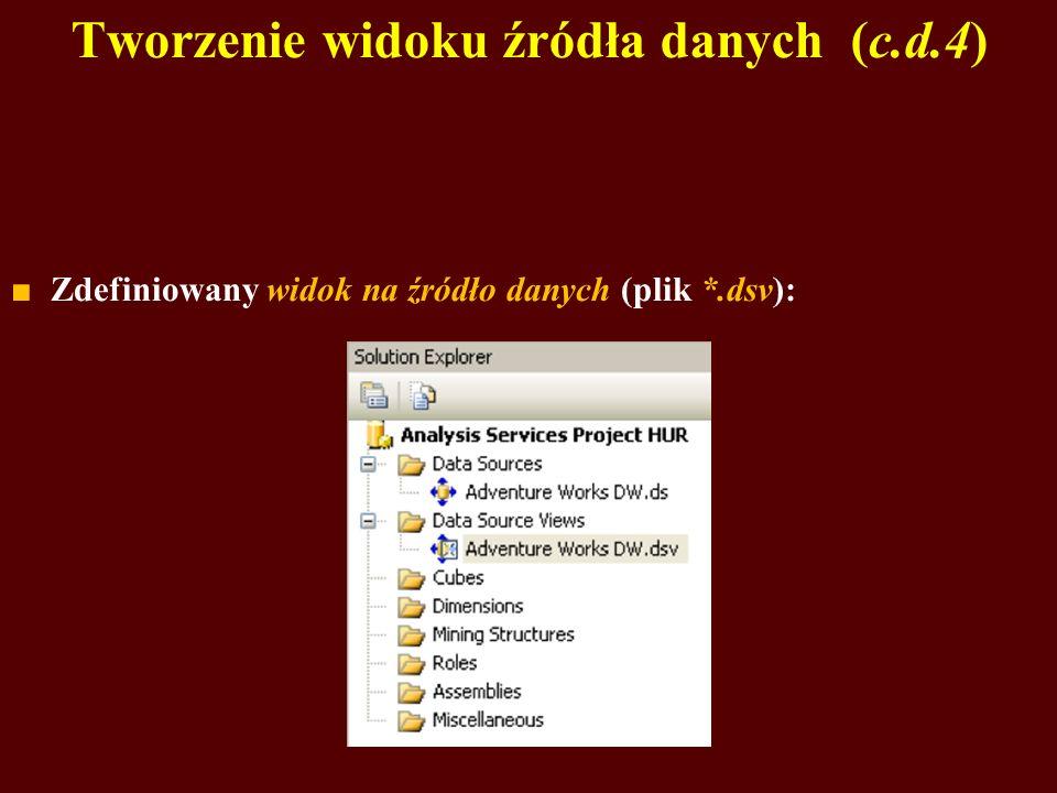 Tworzenie widoku źródła danych (c.d.4) Zdefiniowany widok na źródło danych (plik *.dsv):