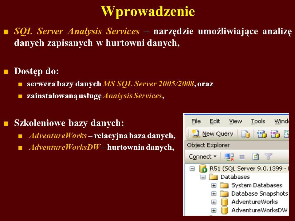 Wprowadzenie SQL Server Analysis Services – narzędzie umożliwiające analizę danych zapisanych w hurtowni danych, Dostęp do: serwera bazy danych MS SQL Server 2005/2008, oraz zainstalowaną usługę Analysis Services, Szkoleniowe bazy danych: AdventureWorks – relacyjna baza danych, AdventureWorksDW – hurtownia danych,