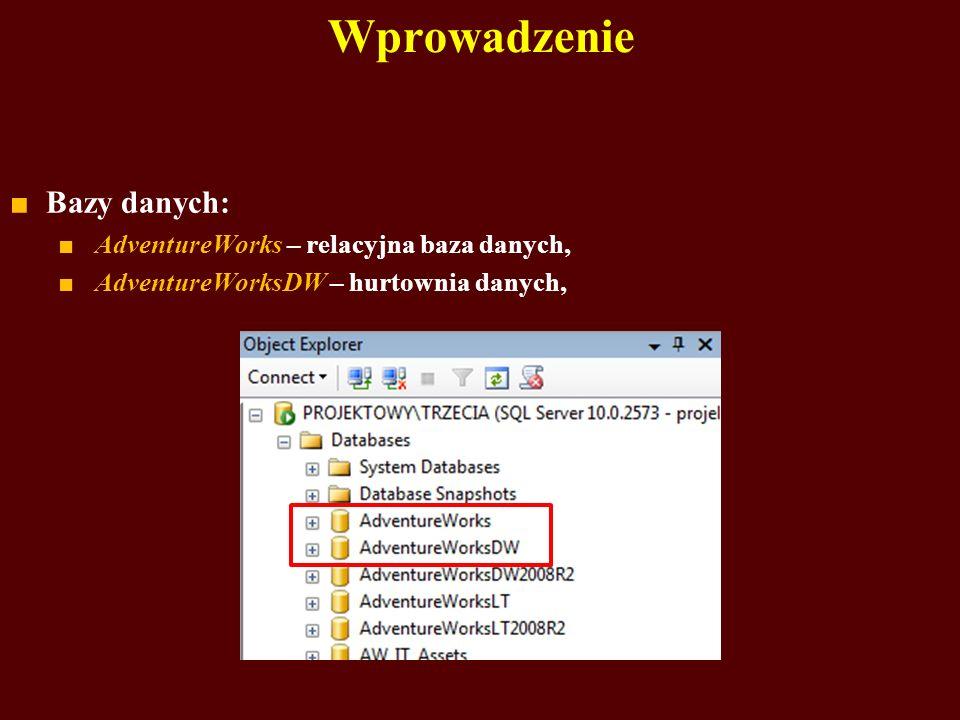 Wprowadzenie Bazy danych: AdventureWorks – relacyjna baza danych, AdventureWorksDW – hurtownia danych,