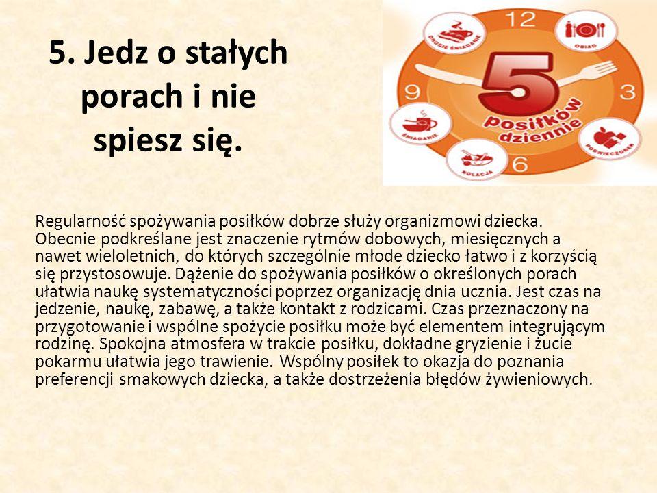 5.Jedz o stałych porach i nie spiesz się.