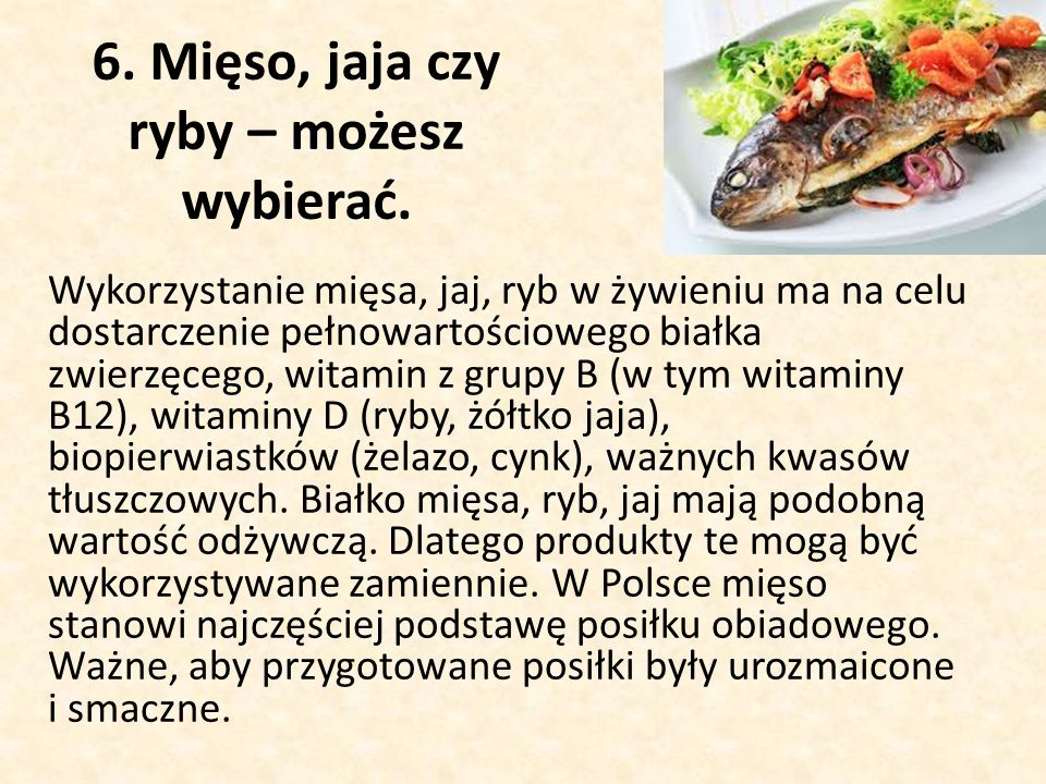 6.Mięso, jaja czy ryby – możesz wybierać.