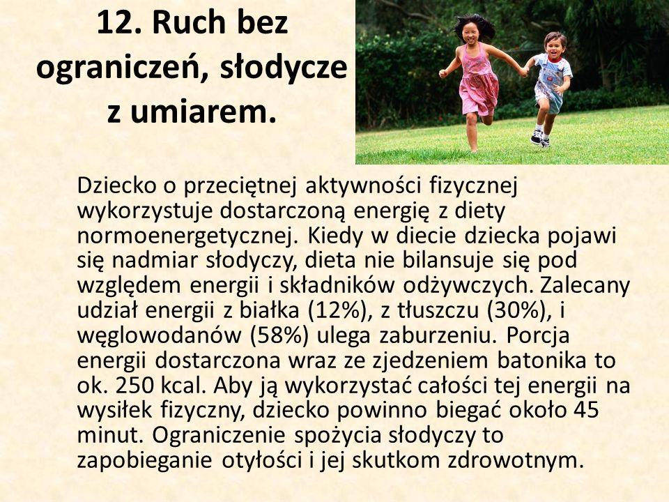 12.Ruch bez ograniczeń, słodycze z umiarem.