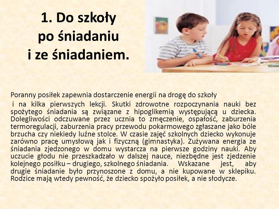 1.Do szkoły po śniadaniu i ze śniadaniem.