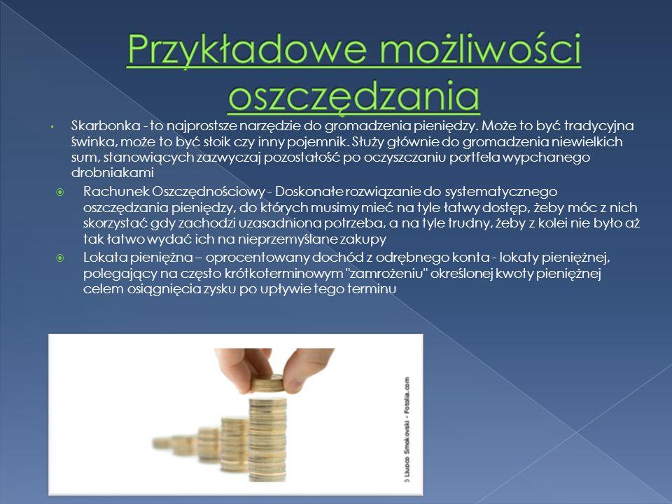 Skarbonka - to najprostsze narzędzie do gromadzenia pieniędzy.