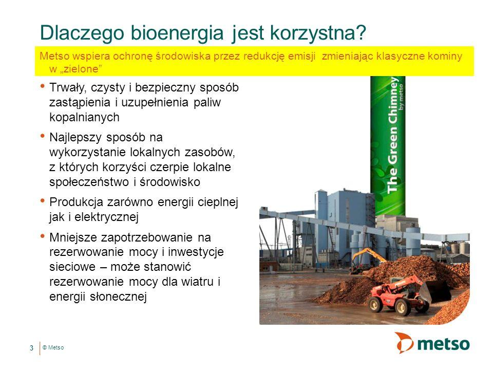 © Metso Dlaczego bioenergia jest korzystna.