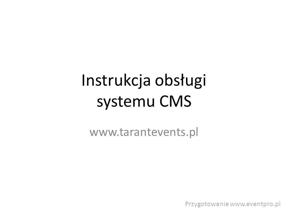 Instrukcja obsługi systemu CMS www.tarantevents.pl Przygotowanie www.eventpro.pl