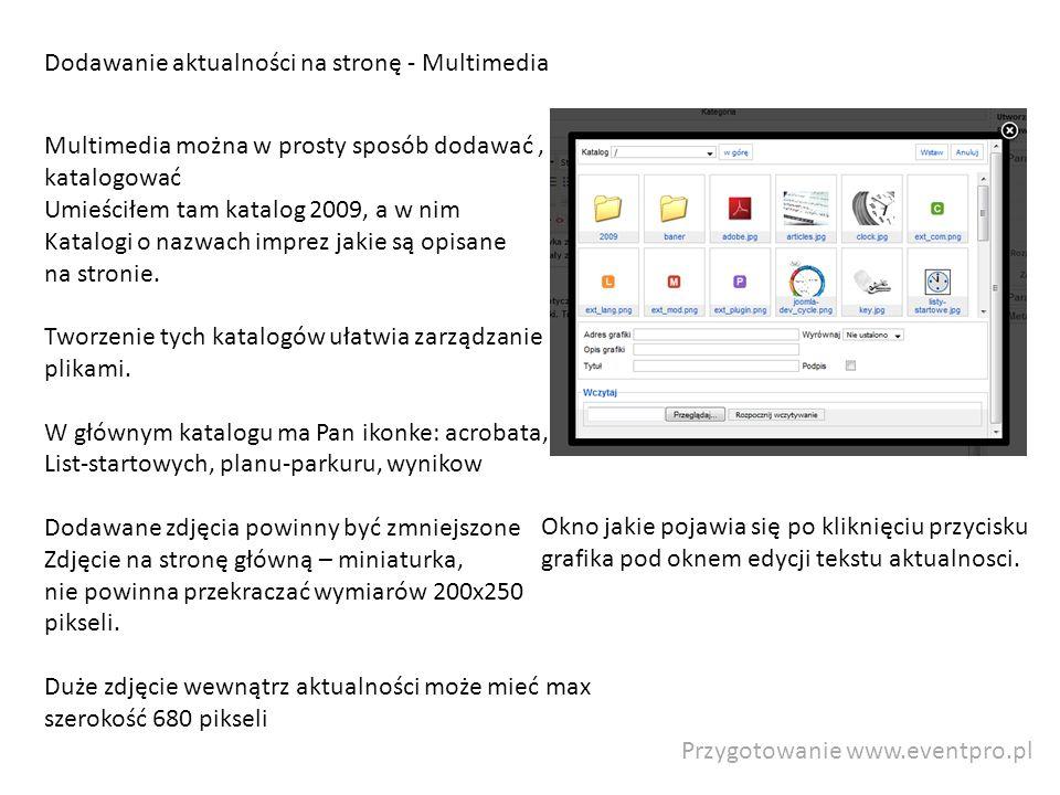 Przygotowanie www.eventpro.pl Dodawanie aktualności na stronę - Multimedia Okno jakie pojawia się po kliknięciu przycisku grafika pod oknem edycji tek