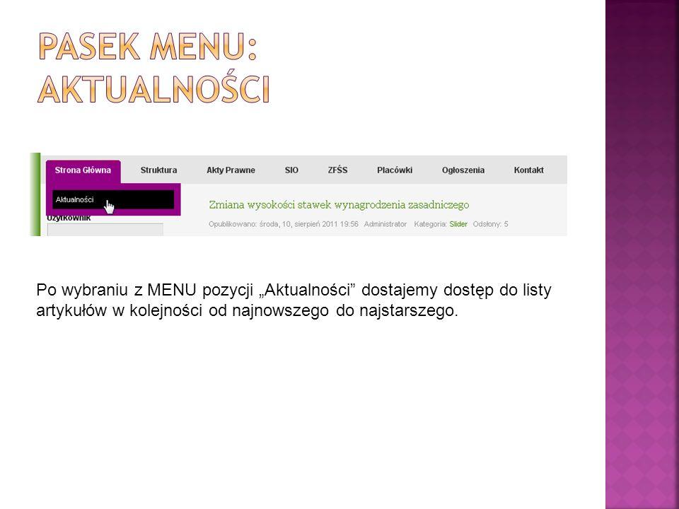 Po wybraniu z MENU pozycji Aktualności dostajemy dostęp do listy artykułów w kolejności od najnowszego do najstarszego.