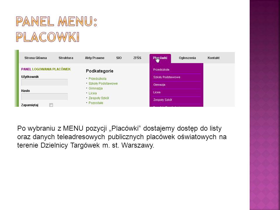 Po wybraniu z MENU pozycji Placówki dostajemy dostęp do listy oraz danych teleadresowych publicznych placówek oświatowych na terenie Dzielnicy Targówek m.
