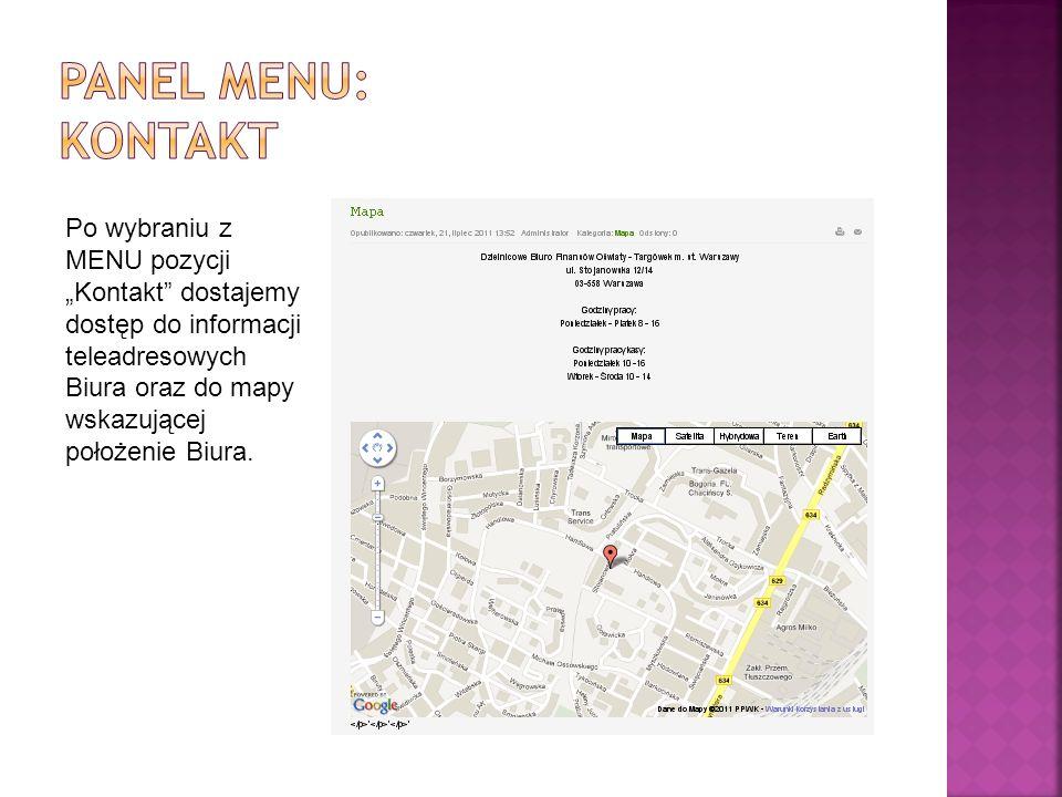 Po wybraniu z MENU pozycji Kontakt dostajemy dostęp do informacji teleadresowych Biura oraz do mapy wskazującej położenie Biura.