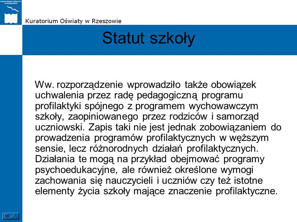 Statut szkoły Ww. rozporządzenie wprowadziło także obowiązek uchwalenia przez radę pedagogiczną programu profilaktyki spójnego z programem wychowawczy
