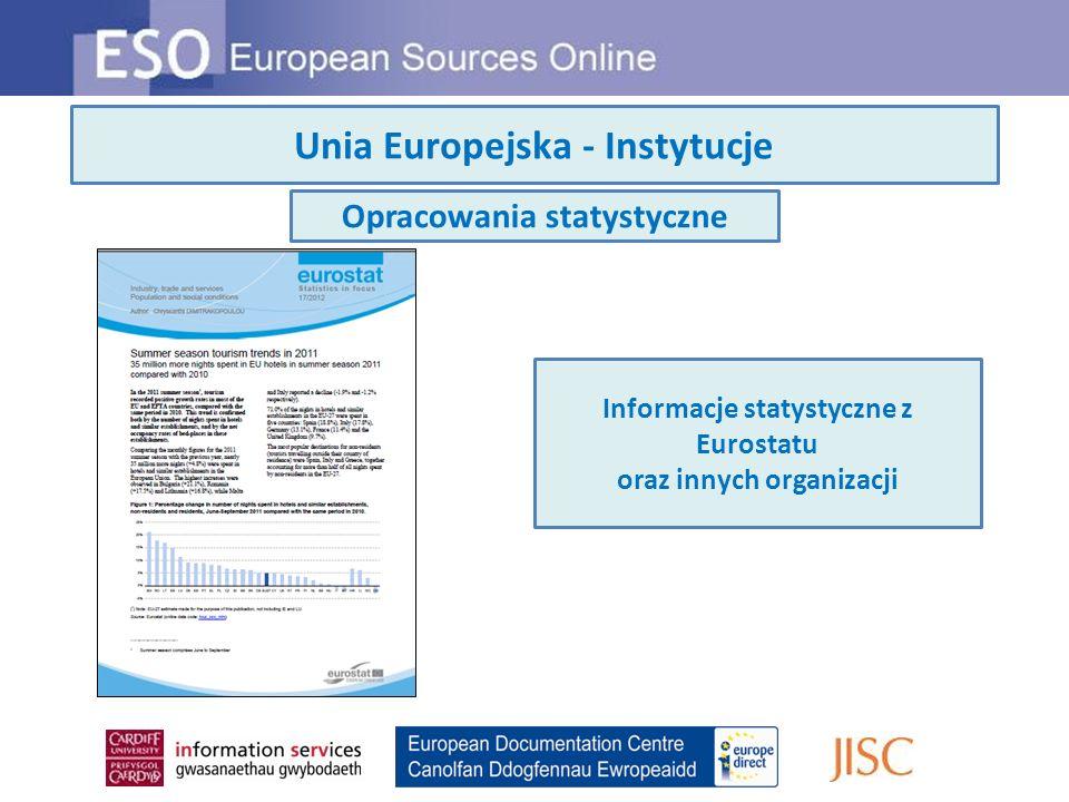 Unia Europejska - Instytucje Opracowania statystyczne Informacje statystyczne z Eurostatu oraz innych organizacji