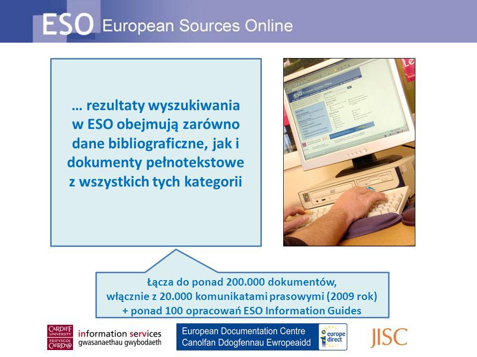 … rezultaty wyszukiwania w ESO obejmują zarówno dane bibliograficzne, jak i dokumenty pełnotekstowe z wszystkich tych kategorii Łącza do ponad 200.000