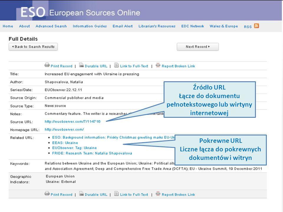 Źródło URL Łącze do dokumentu pełnotekstowego lub wirtyny internetowej Pokrewne URL Liczne łącza do pokrewnych dokumentów i witryn
