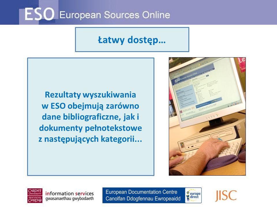 Rezultaty wyszukiwania w ESO obejmują zarówno dane bibliograficzne, jak i dokumenty pełnotekstowe z następujących kategorii... Łatwy dostęp…