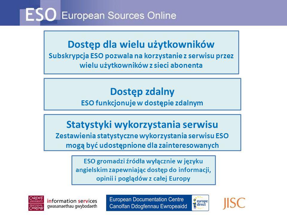 Dostęp zdalny ESO funkcjonuje w dostępie zdalnym Dostęp dla wielu użytkowników Subskrypcja ESO pozwala na korzystanie z serwisu przez wielu użytkownik