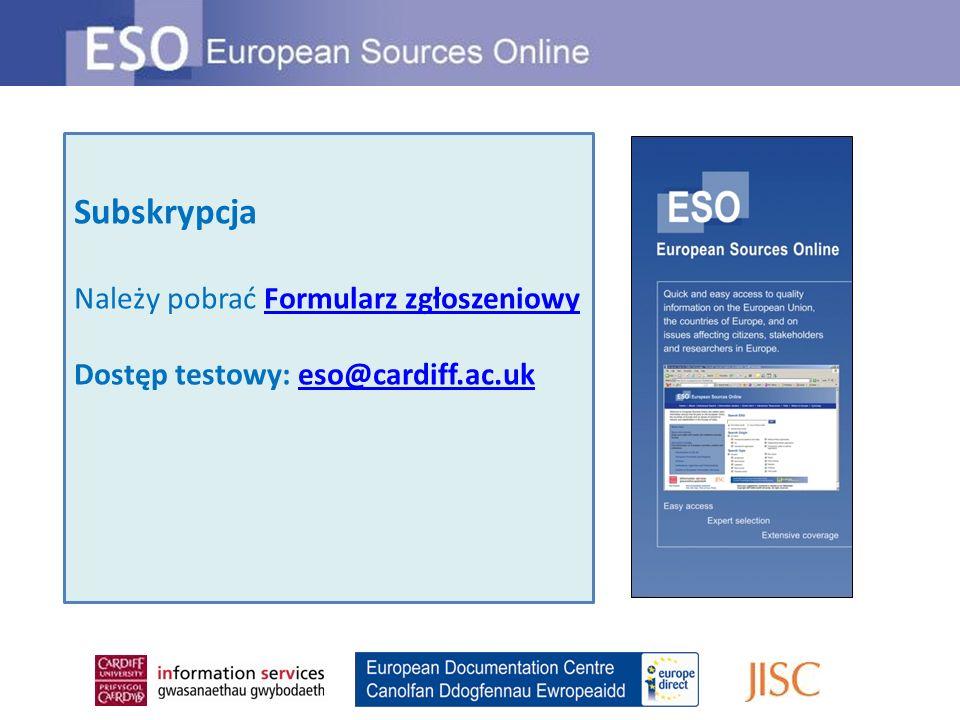 Subskrypcja Należy pobrać Formularz zgłoszeniowyFormularz zgłoszeniowy Dostęp testowy: eso@cardiff.ac.ukeso@cardiff.ac.uk