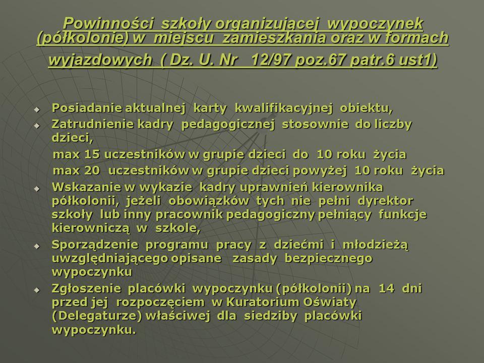 Powinności szkoły organizującej wypoczynek (półkolonie) w miejscu zamieszkania oraz w formach wyjazdowych ( Dz. U. Nr 12/97 poz.67 patr.6 ust1) Posiad