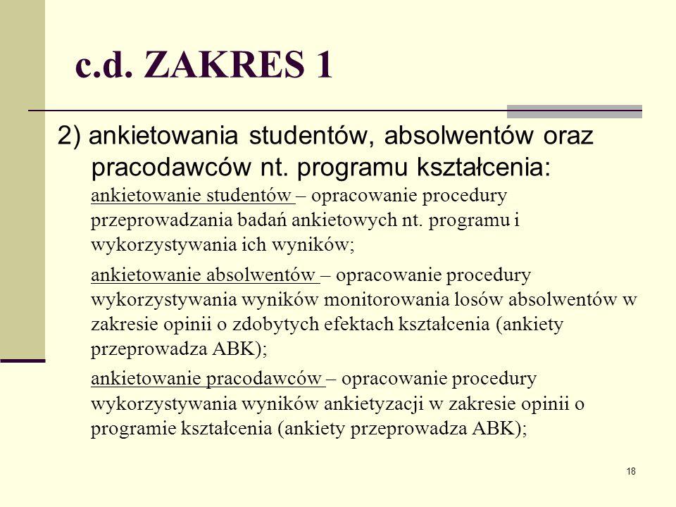 c.d. ZAKRES 1 2) ankietowania studentów, absolwentów oraz pracodawcównt.