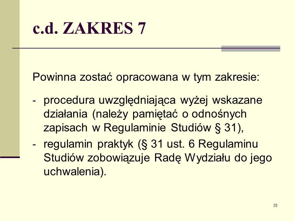 c.d. ZAKRES 7 Powinna zostać opracowana w tym zakresie: - procedura uwzględniająca wyżej wskazane działania (należy pamiętać o odnośnych zapisach w Re