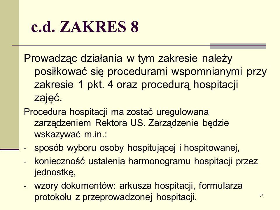 c.d. ZAKRES 8 Prowadząc działania w tym zakresie należy posiłkować się procedurami wspomnianymi przy zakresie 1 pkt. 4 oraz procedurą hospitacji zajęć