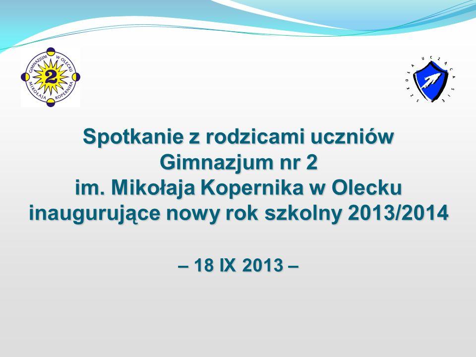 Spotkanie z rodzicami uczniów Gimnazjum nr 2 im. Mikołaja Kopernika w Olecku inaugurujące nowy rok szkolny 2013/2014 – 18 IX 2013 –