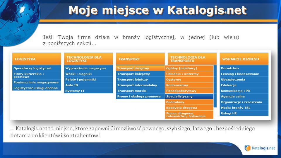 Jeśli Twoja firma działa w branży logistycznej, w jednej (lub wielu) z poniższych sekcji... … Katalogis.net to miejsce, które zapewni Ci możliwość pew