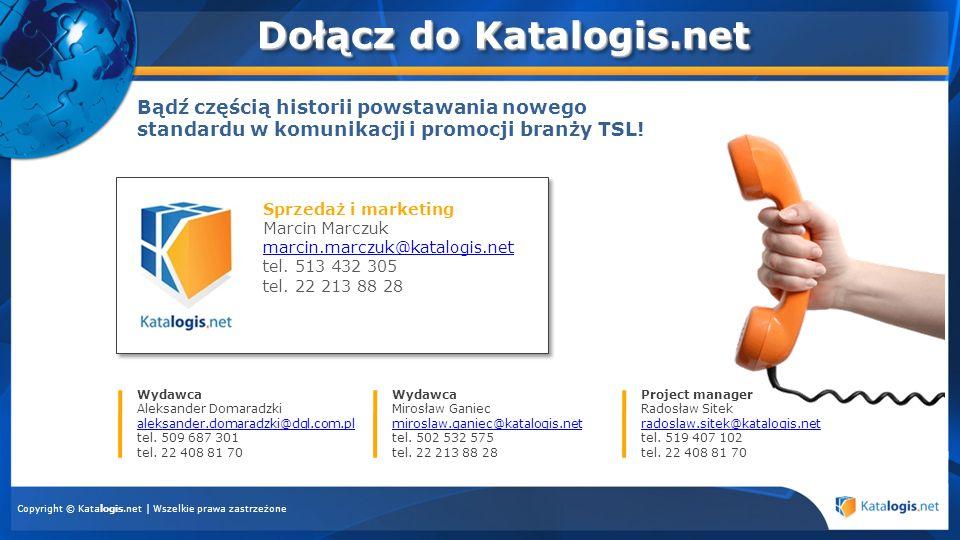 Dołącz do Katalogis.net Sprzedaż i marketing Monika Kulawińska m.kulawinska@katalogis.net tel. 519 407 111 tel. 22 408 81 70 m.kulawinska@katalogis.ne