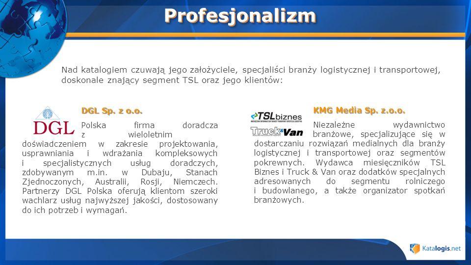 KMG Media Sp. z.o.o. Niezależne wydawnictwo branżowe, specjalizujące się w dostarczaniu rozwiązań medialnych dla branży logistycznej i transportowej o