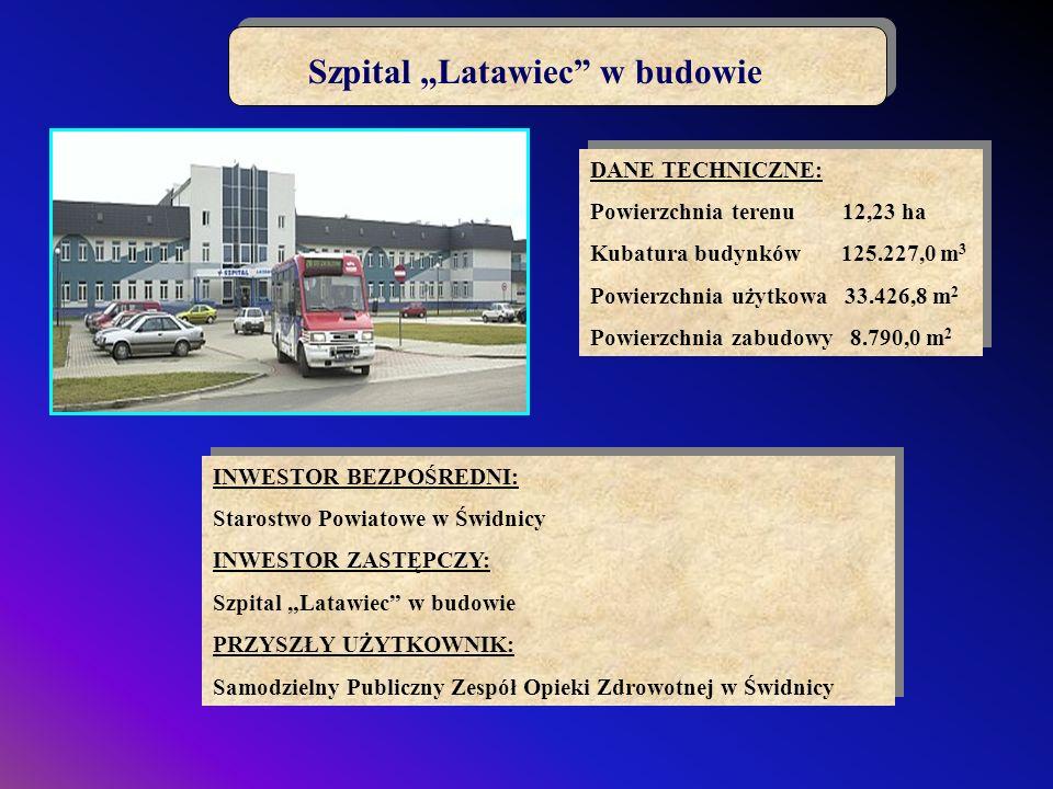Szpital Latawiec w budowie DANE TECHNICZNE: Powierzchnia terenu 12,23 ha Kubatura budynków 125.227,0 m 3 Powierzchnia użytkowa 33.426,8 m 2 Powierzchn