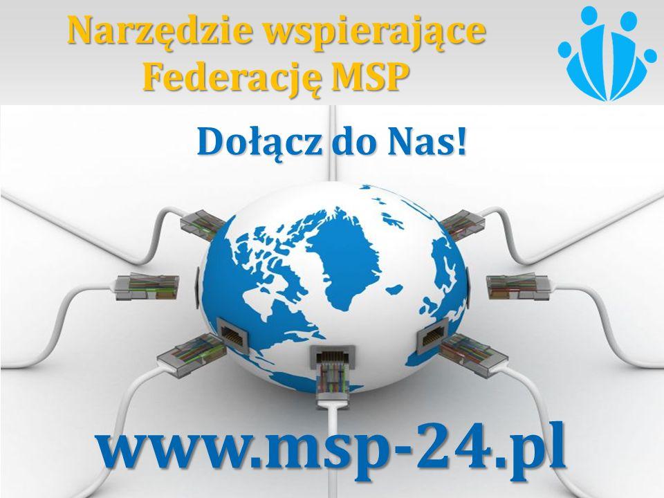 www.msp-24.pl Narzędzie wspierające Federację MSP Dołącz do Nas!