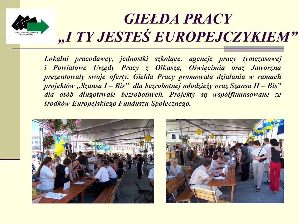 GIEŁDA PRACY I TY JESTEŚ EUROPEJCZYKIEM Lokalni pracodawcy, jednostki szkolące, agencje pracy tymczasowej i Powiatowe Urzędy Pracy z Olkusza, Oświęcimia oraz Jaworzna prezentowały swoje oferty.