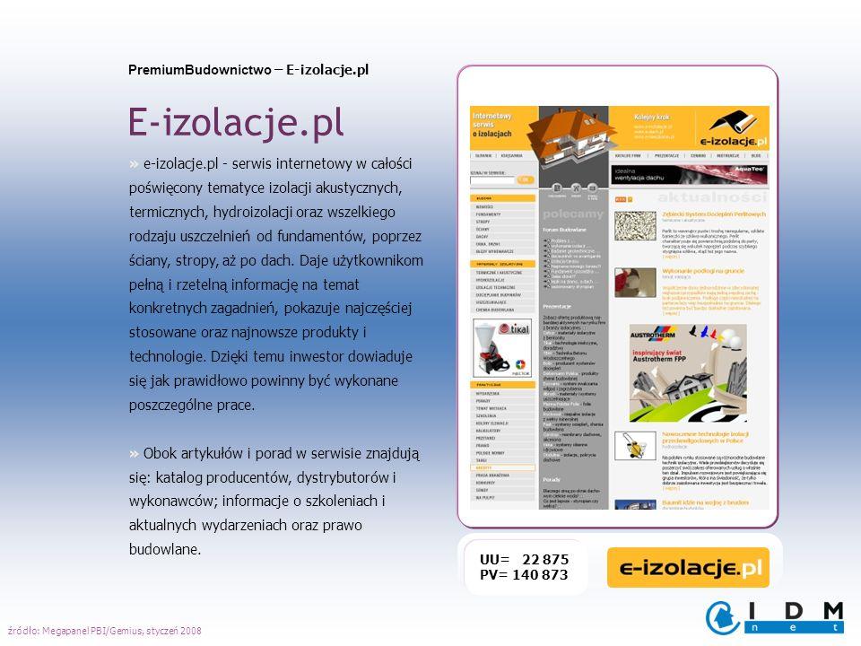 PremiumBudownictwo – E-izolacje.pl E-izolacje.pl UU= 22 875 PV= 140 873 » e-izolacje.pl - serwis internetowy w całości poświęcony tematyce izolacji ak