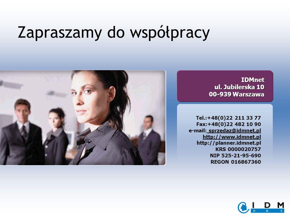 Zapraszamy do współpracyIDMnet ul. Jubilerska 10 00-939 Warszawa Tel.:+48(0)22 211 33 77 Fax:+48(0)22 482 10 90 e-mail: sprzedaz@idmnet.pl http://www.