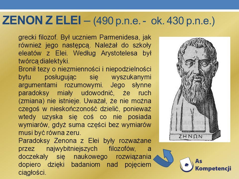 ZENON Z ELEI – (490 p.n.e. - ok. 430 p.n.e.) grecki filozof. Był uczniem Parmenidesa, jak również jego następcą. Należał do szkoły eleatów z Elei. Wed