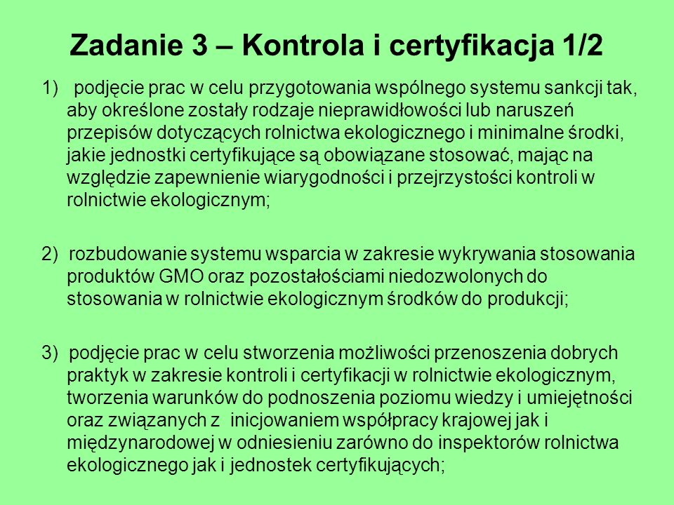 Zadanie 3 – Kontrola i certyfikacja 1/2 1) podjęcie prac w celu przygotowania wspólnego systemu sankcji tak, aby określone zostały rodzaje nieprawidło