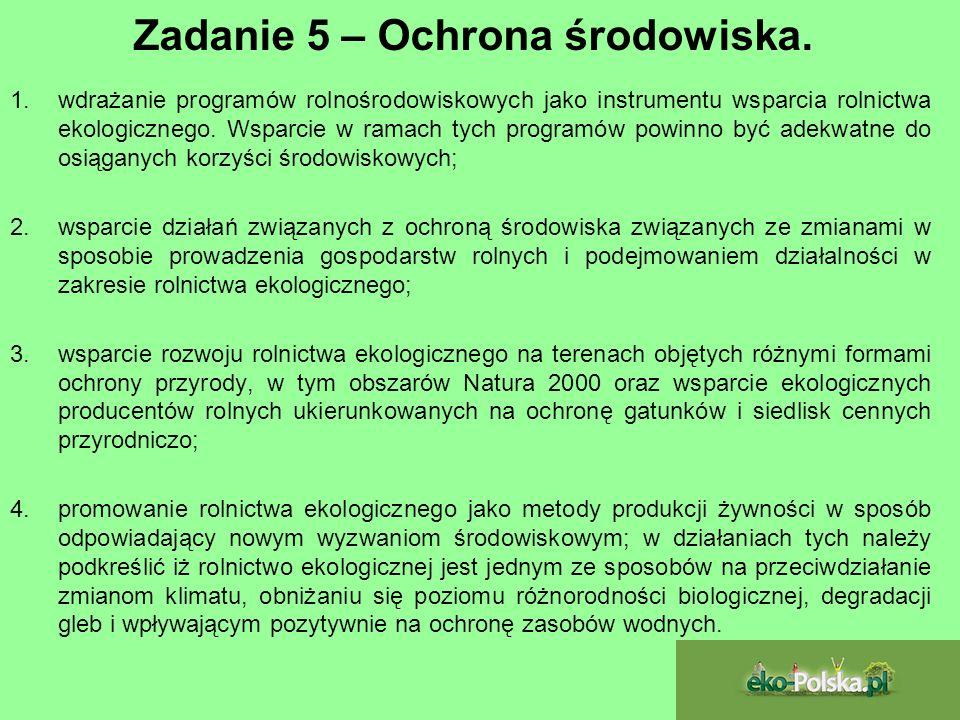 Zadanie 5 – Ochrona środowiska. 1.wdrażanie programów rolnośrodowiskowych jako instrumentu wsparcia rolnictwa ekologicznego. Wsparcie w ramach tych pr