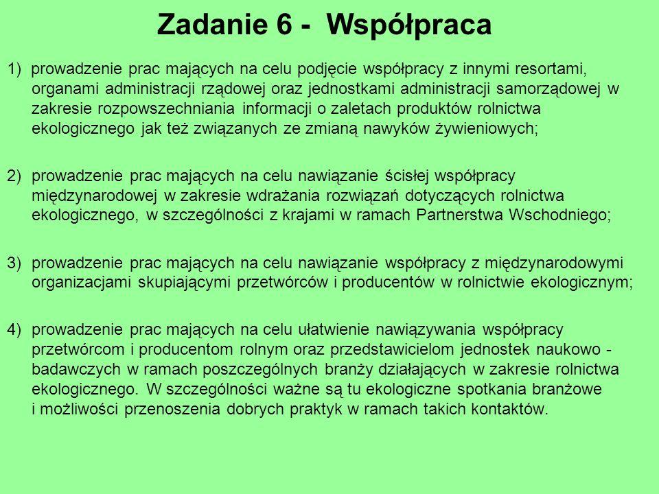 Zadanie 6 - Współpraca 1) prowadzenie prac mających na celu podjęcie współpracy z innymi resortami, organami administracji rządowej oraz jednostkami a