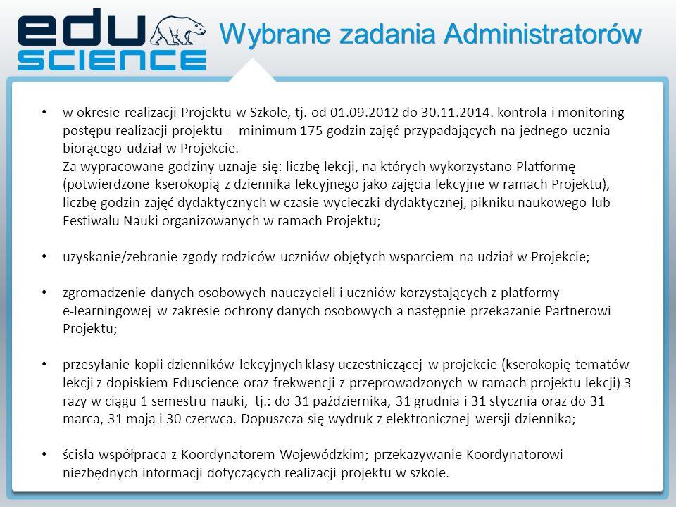 w okresie realizacji Projektu w Szkole, tj. od 01.09.2012 do 30.11.2014.