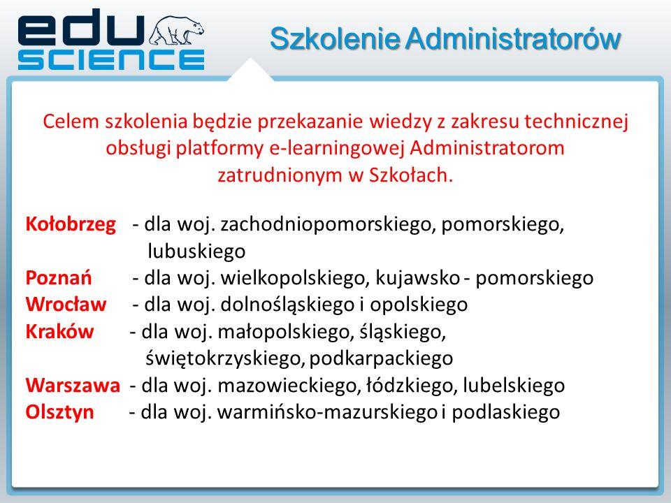 Szkolenie Administratorów Celem szkolenia będzie przekazanie wiedzy z zakresu technicznej obsługi platformy e-learningowej Administratorom zatrudnionym w Szkołach.