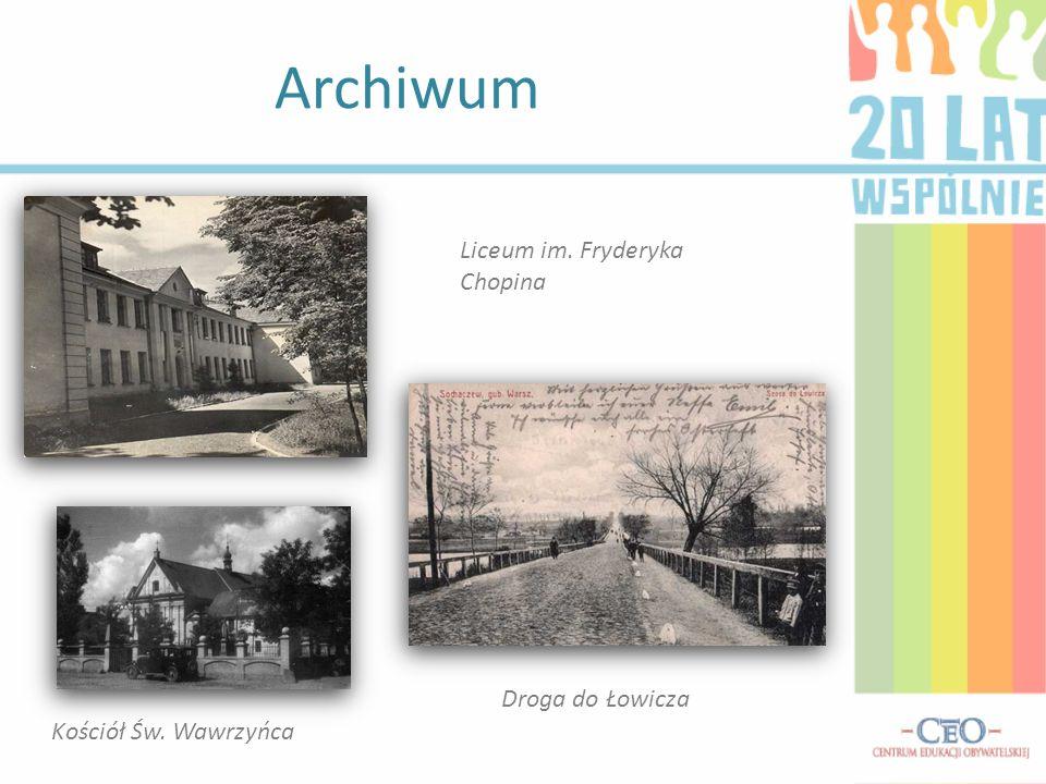 Archiwum Liceum im. Fryderyka Chopina Droga do Łowicza Kościół Św. Wawrzyńca