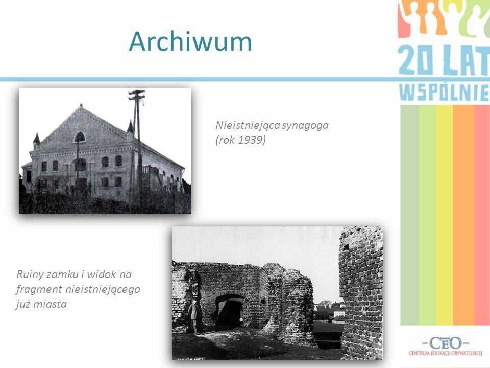 Archiwum Ruiny zamku i widok na fragment nieistniejącego już miasta Nieistniejąca synagoga (rok 1939)