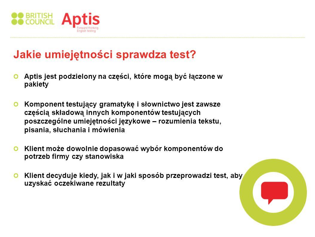 Aptis jest podzielony na części, które mogą być łączone w pakiety Komponent testujący gramatykę i słownictwo jest zawsze częścią składową innych kompo